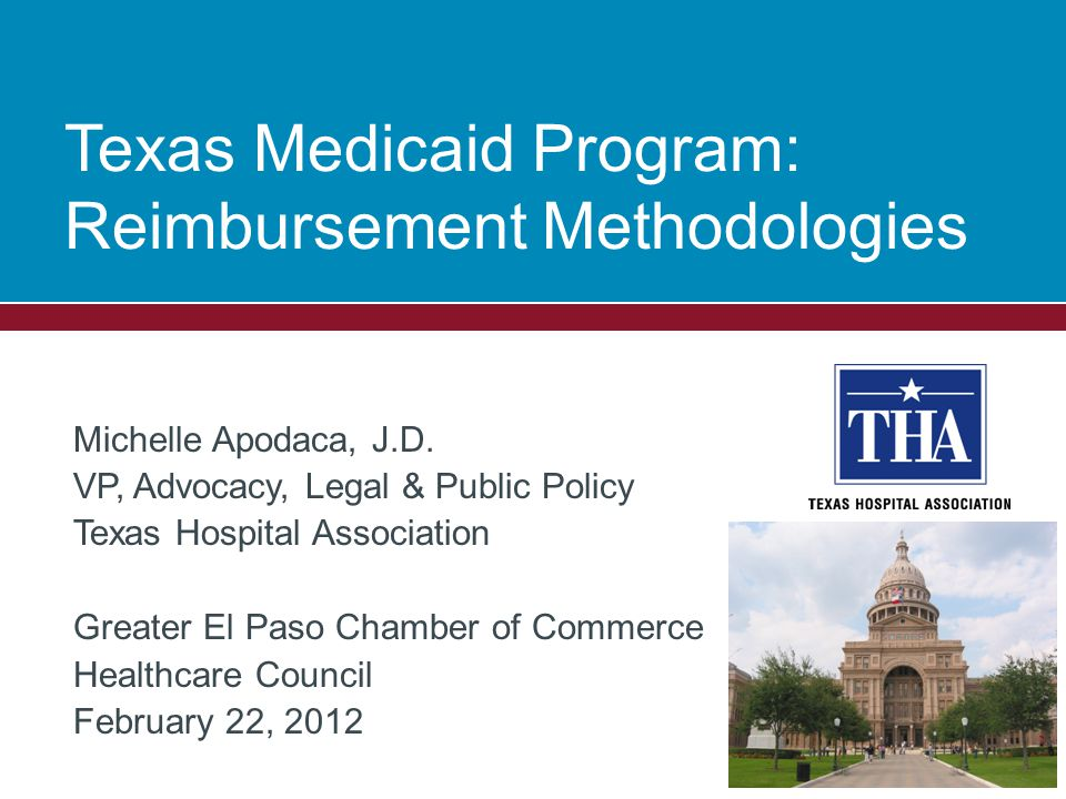 Texas Medicaid Program: Reimbursement Methodologies Michelle Apodaca, J.D.