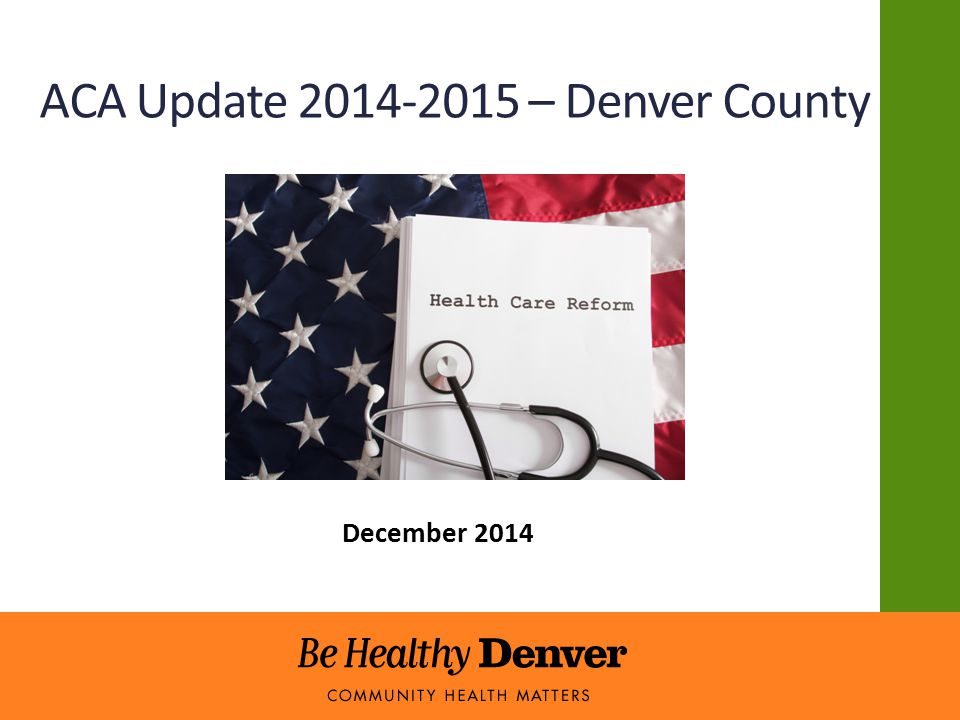 ACA Update 2014-2015 – Denver County December 2014