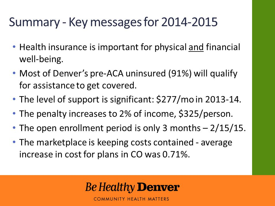 Summary - Key messages for 2014-2015 Health insurance is important for physical and financial well-being.