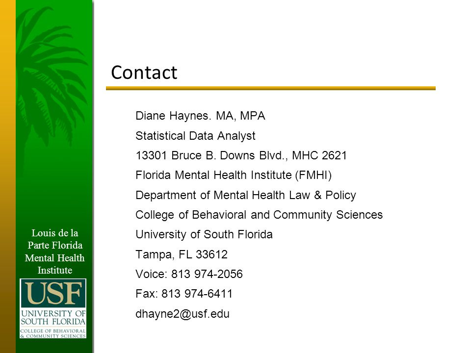 Louis de la Parte Florida Mental Health Institute Contact Diane Haynes.