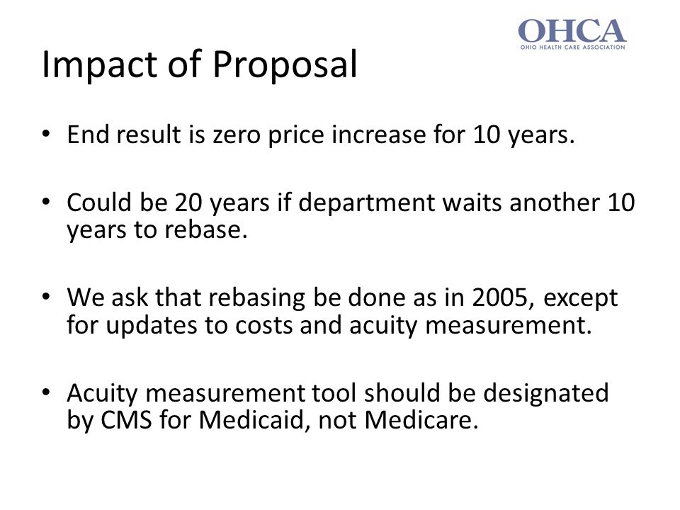 Impact of Proposal End result is zero price increase for 10 years.