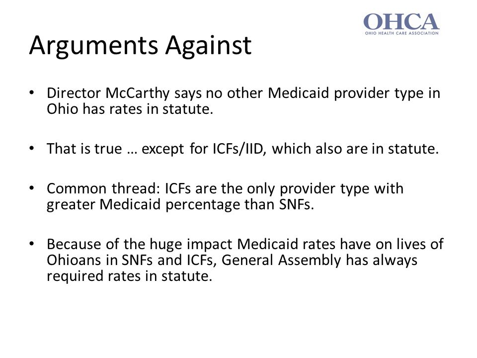 Arguments Against Director McCarthy says no other Medicaid provider type in Ohio has rates in statute.