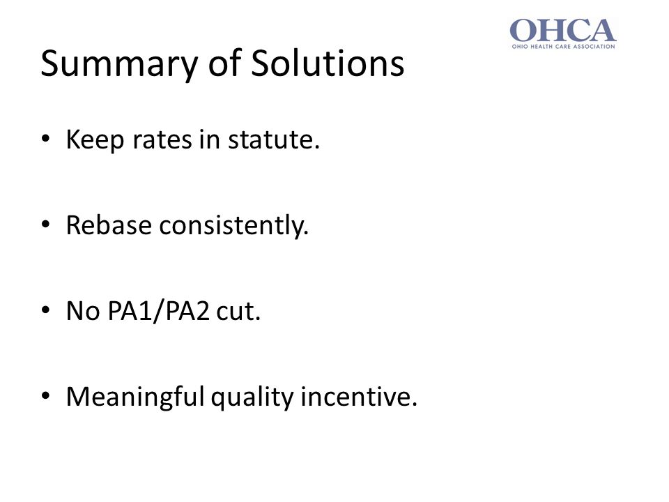 Summary of Solutions Keep rates in statute. Rebase consistently.