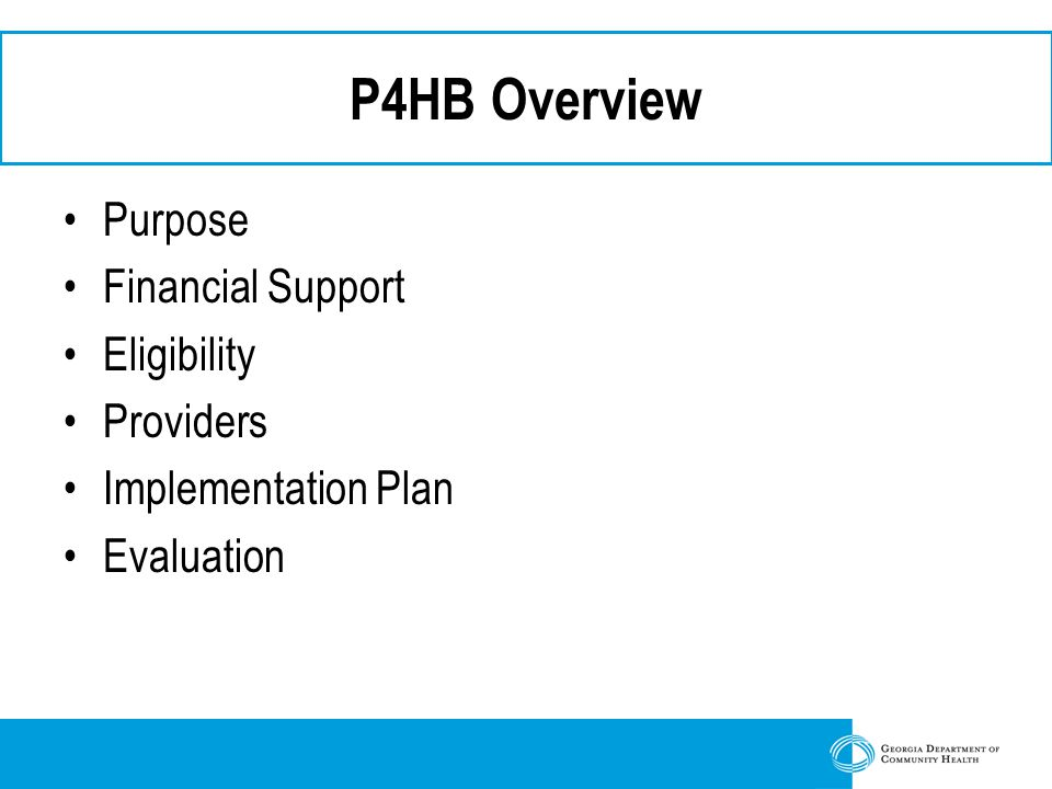P4HB Overview Purpose Financial Support Eligibility Providers Implementation Plan Evaluation
