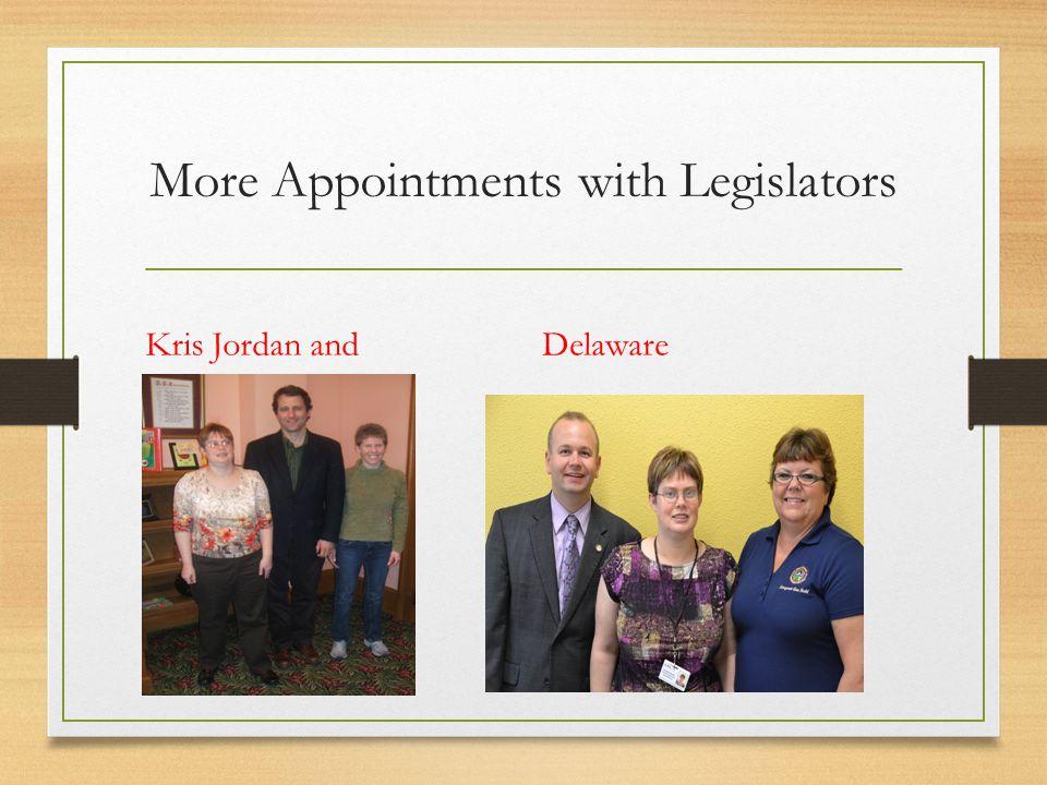 More Appointments with Legislators Kris Jordan andDelaware