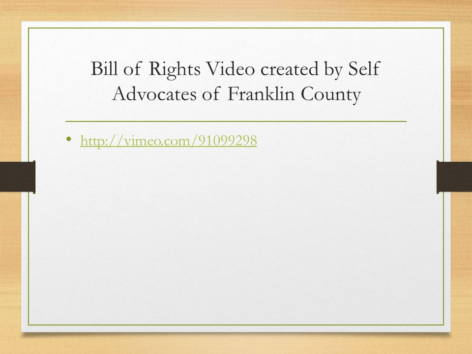 Bill of Rights Video created by Self Advocates of Franklin County http://vimeo.com/91099298