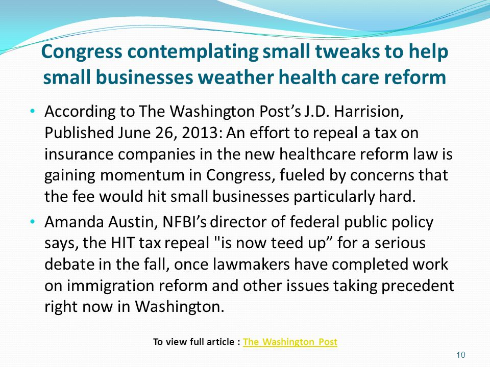 Congress contemplating small tweaks to help small businesses weather health care reform According to The Washington Post's J.D. Harrision, Published J