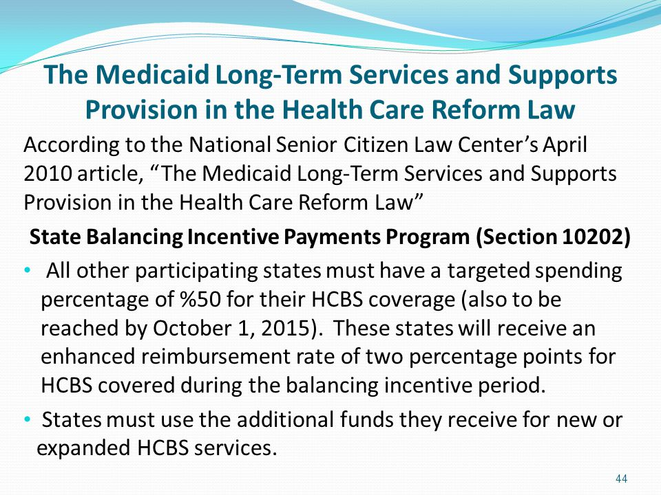 The Medicaid Long-Term Services and Supports Provision in the Health Care Reform Law According to the National Senior Citizen Law Center's April 2010