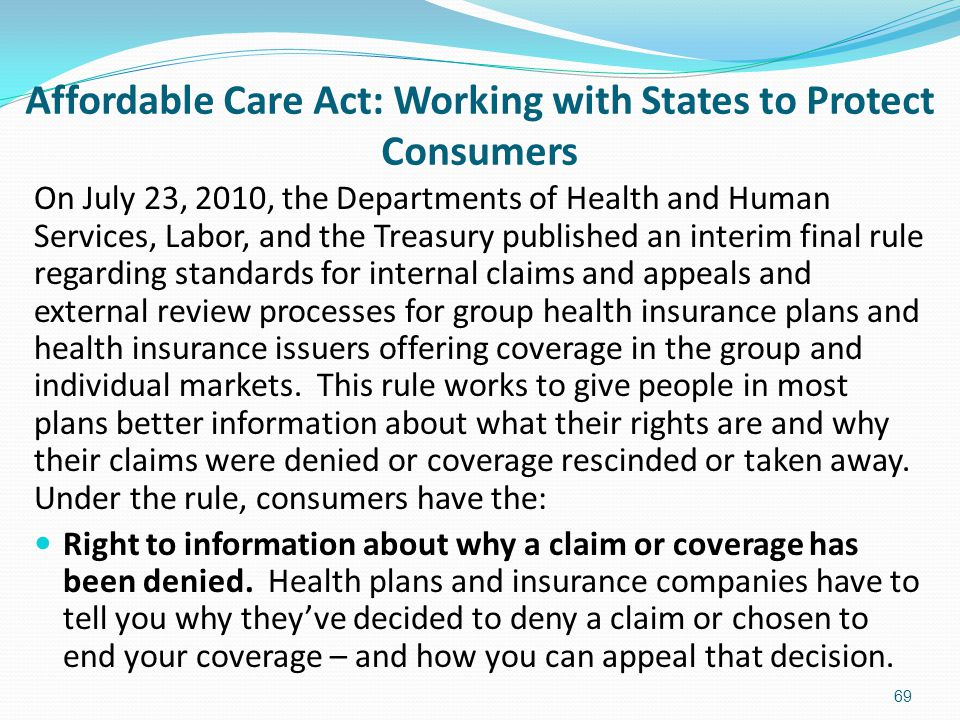 Affordable Care Act: Working with States to Protect Consumers On July 23, 2010, the Departments of Health and Human Services, Labor, and the Treasury