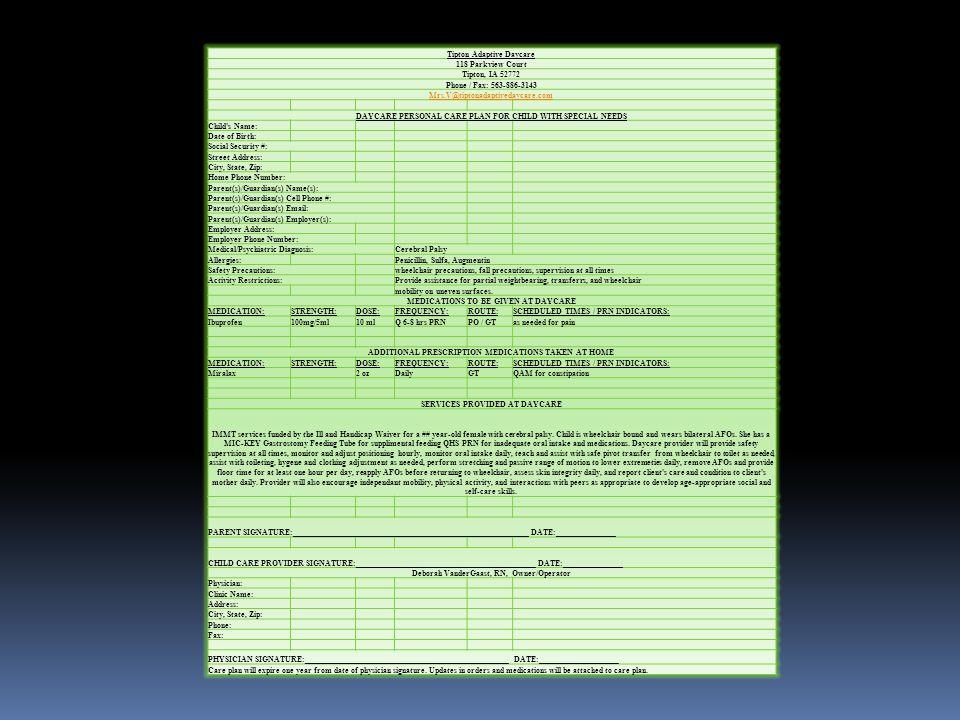 Tipton Adaptive Daycare 118 Parkview Court Tipton, IA 52772 Phone / Fax: 563-886-3143 Mrs.V@tiptonadaptivedaycare.com DAYCARE PERSONAL CARE PLAN FOR C