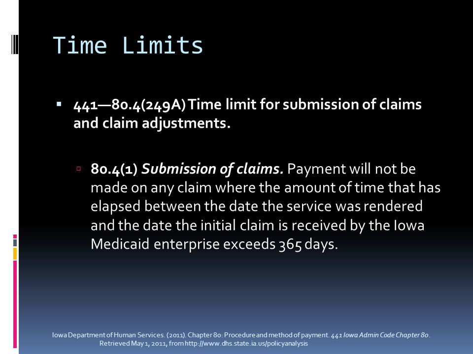 Time Limits  441—80.4(249A) Time limit for submission of claims and claim adjustments.