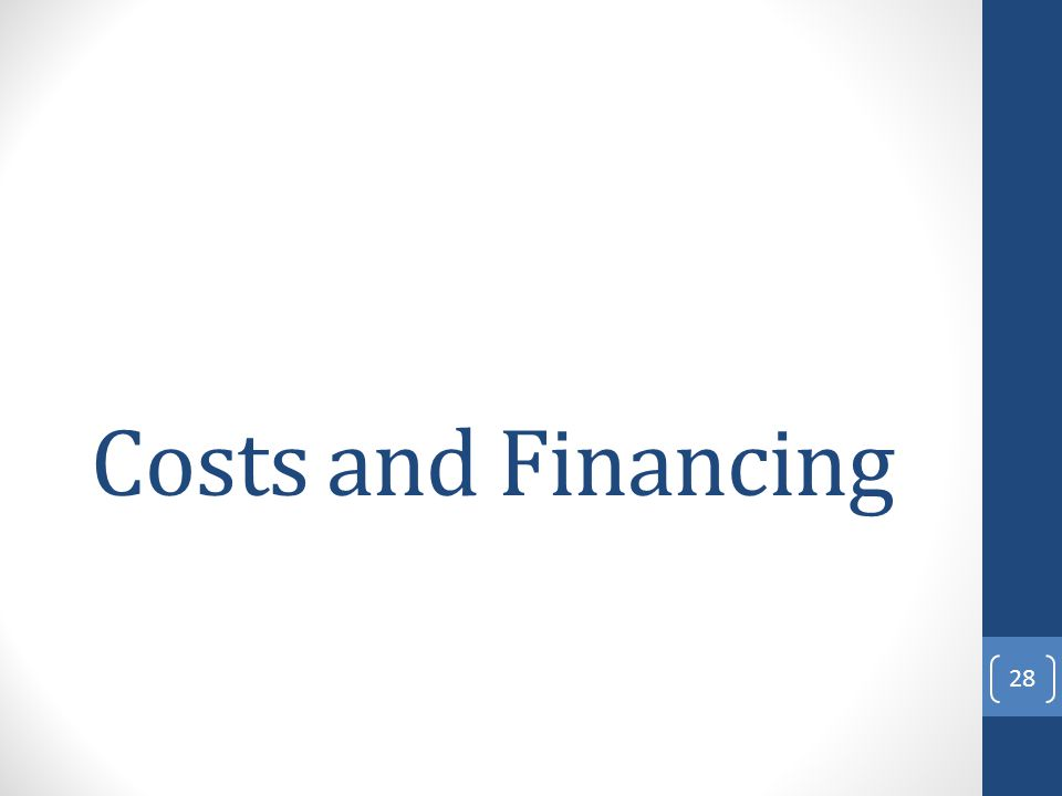 Costs and Financing 28