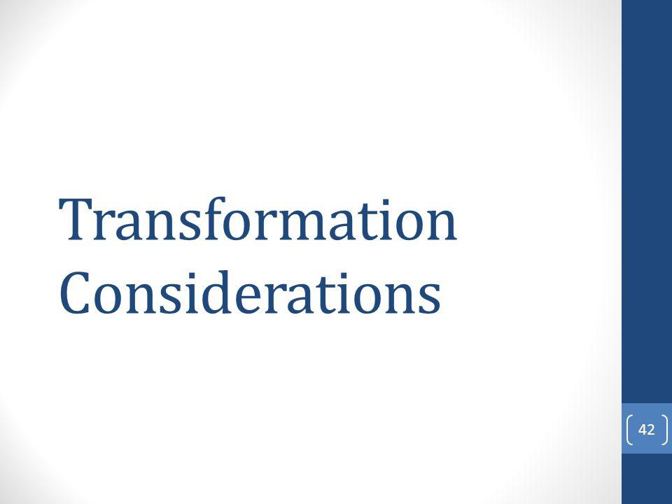 Transformation Considerations 42