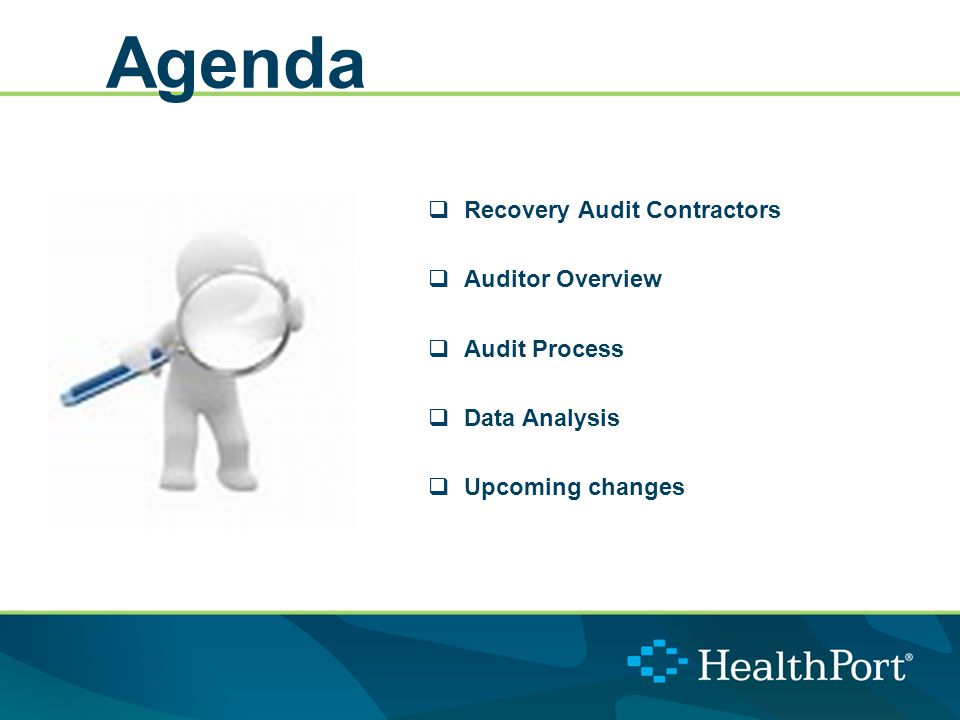 Agenda  Recovery Audit Contractors  Auditor Overview  Audit Process  Data Analysis  Upcoming changes