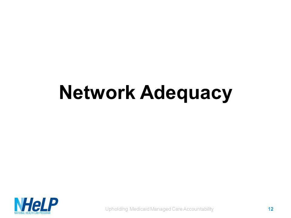 Network Adequacy Upholding Medicaid Managed Care Accountability12