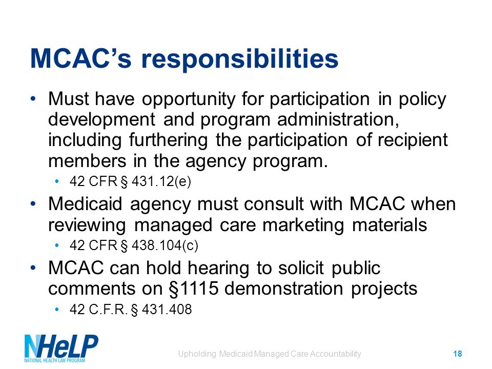 MCAC's responsibilities Must have opportunity for participation in policy development and program administration, including furthering the participation of recipient members in the agency program.