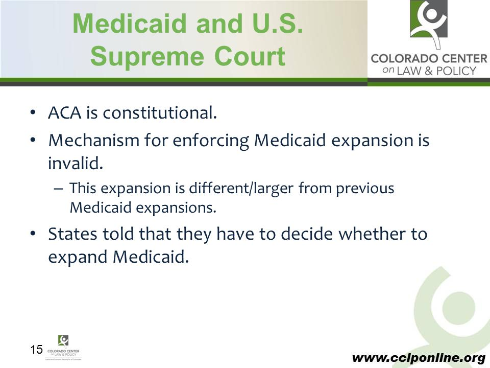www.cclponline.org Medicaid and U.S. Supreme Court ACA is constitutional.