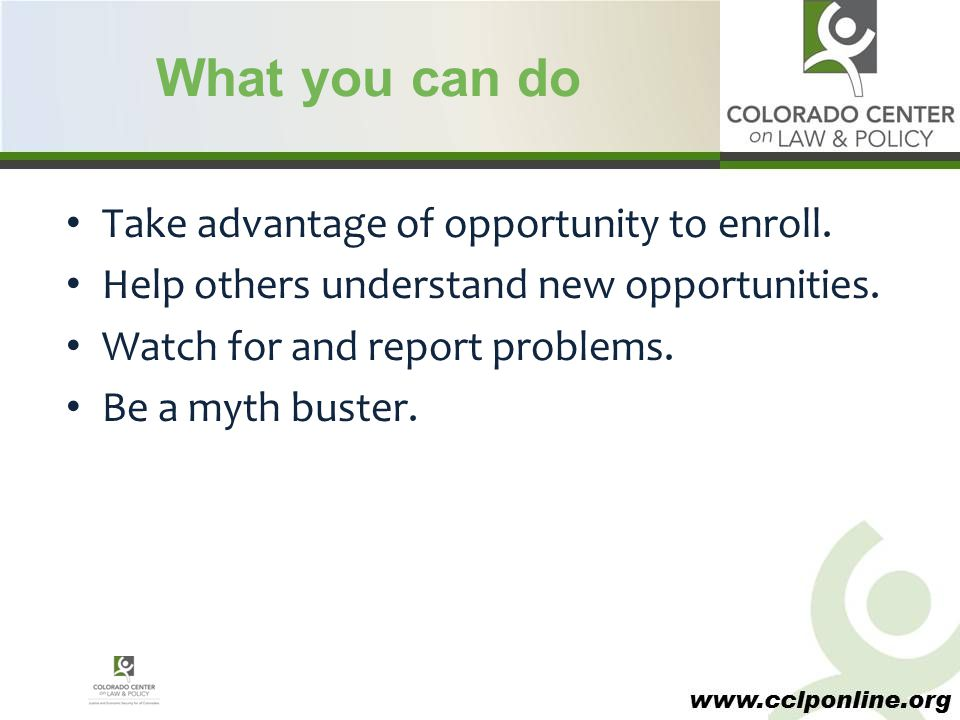 www.cclponline.org What you can do Take advantage of opportunity to enroll.