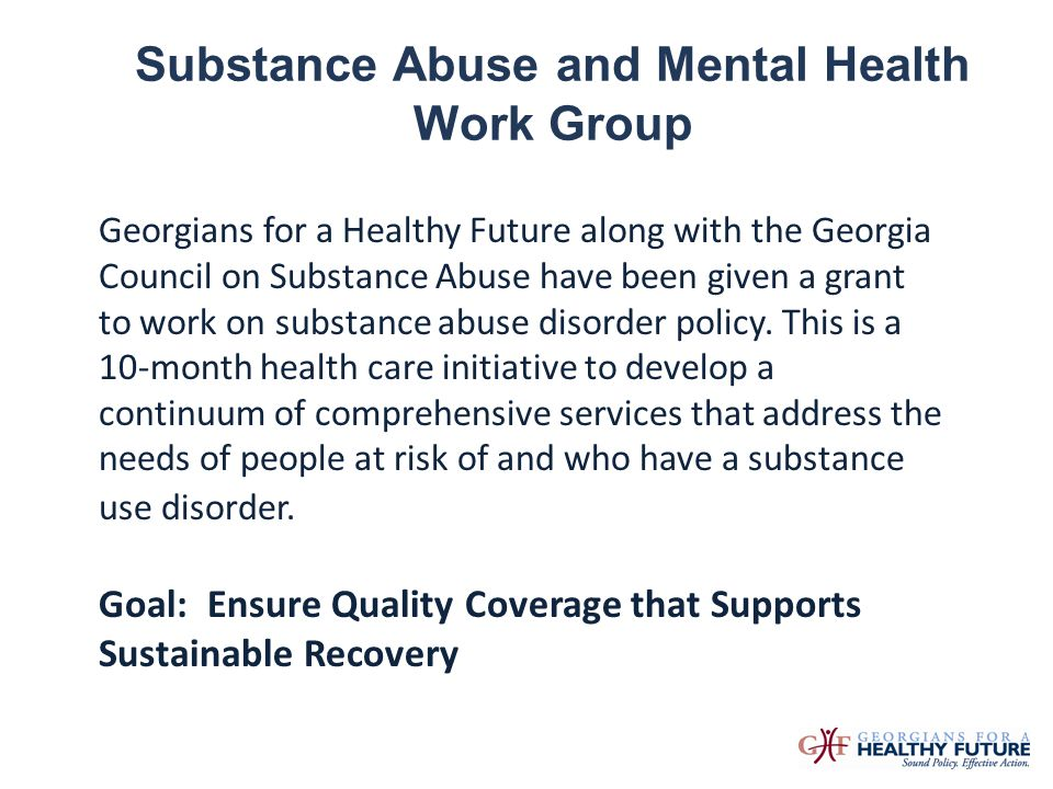 Substance Abuse and Mental Health Work Group Georgians for a Healthy Future along with the Georgia Council on Substance Abuse have been given a grant