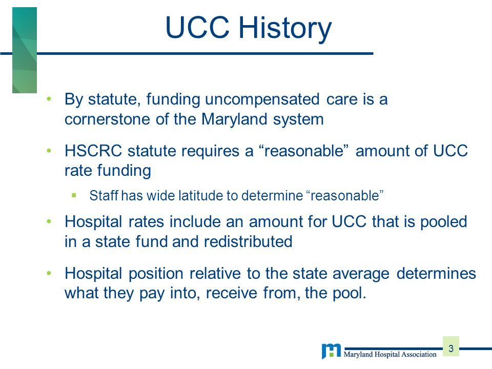 4 UCC policy has long included concepts to fund individual hospitals based on their:  Actual UCC from audited financial statements  Predicted UCC, as determined by a regression  Incentive to collect from patients who can pay Several policy modifications, particularly on defining the independent variables to be used as predictors of UCC in regression Discussion of the number of years of data to use-- responsiveness vs stability