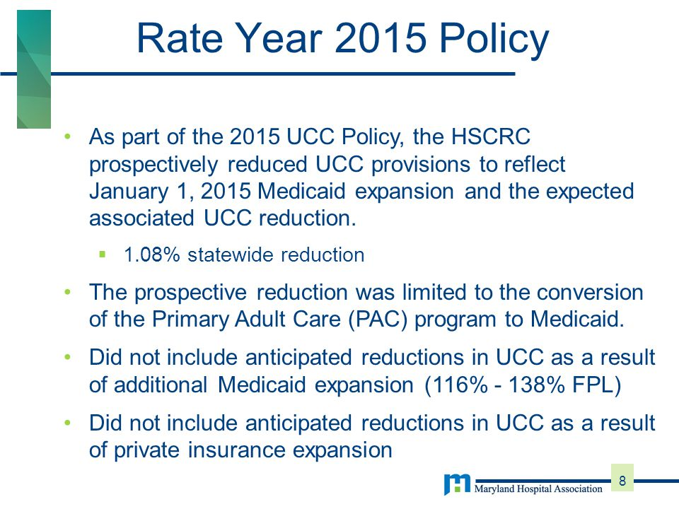 Since PAC covered only ED services, staff summarized PAC non-ED hospital charges that would be covered under Medicaid Staff reviewed the data and shared with hospitals  Certain cases were determined to have coverage and were excluded Remainder was prospectively reduced from UCC provision 9 Rate Year 2015 Policy