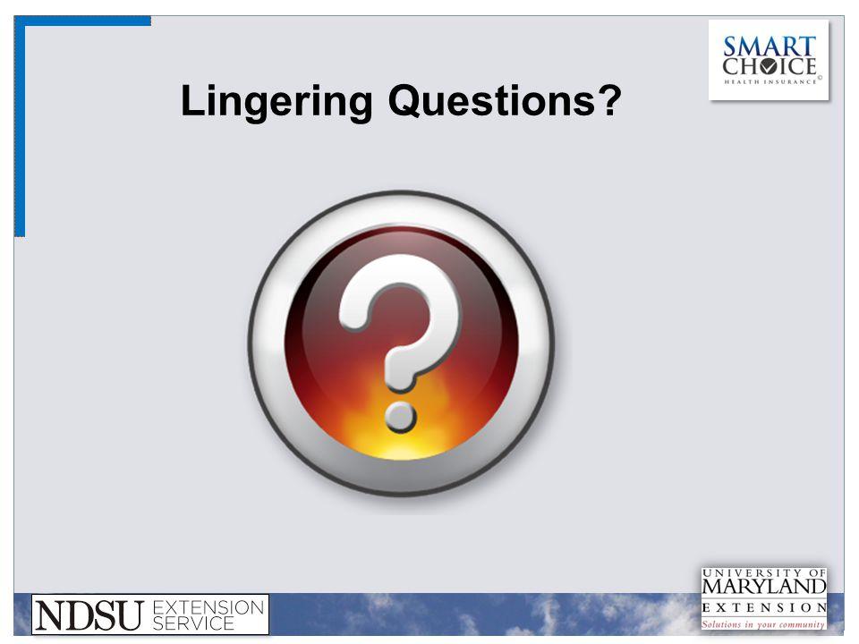 Lingering Questions?