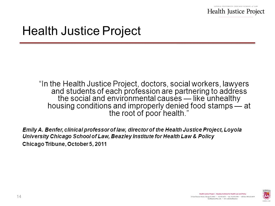 """In the Health Justice Project, doctors, social workers, lawyers and students of each profession are partnering to address the social and environmenta"