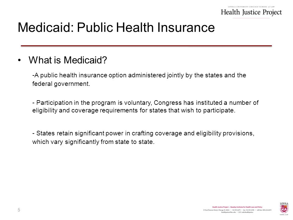 Medicaid: Public Health Insurance What is Medicaid.