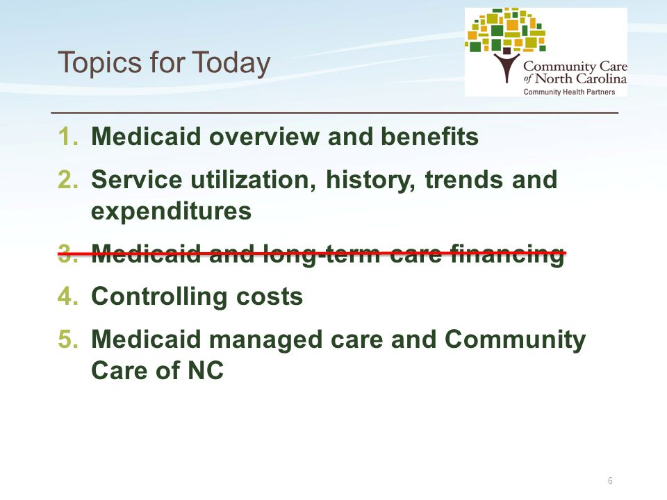Place logo here Place logo here Question  If North Carolina's Medicaid growth rate is lower than other states, then why has NC had a Medicaid shortfall for the past few years .