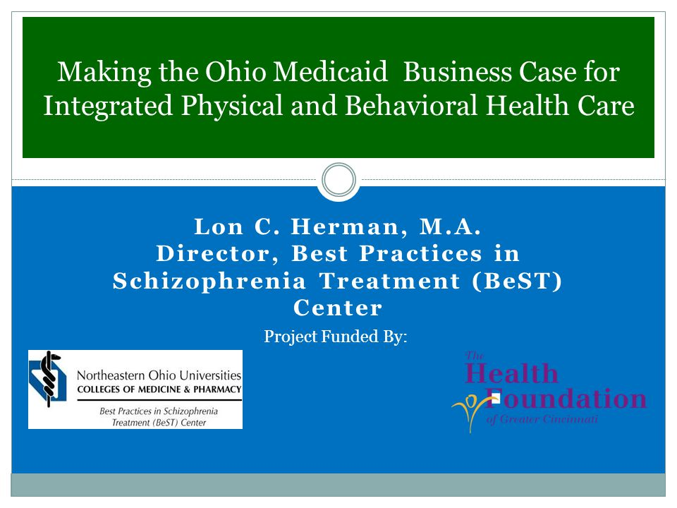 Best Practices in Schizophrenia Treatment (BeST) Center The BeST Center's mission:  Promote recovery and improve the lives of as many individuals with schizophrenia as quickly as possible  Accelerate the use and dissemination of effective treatments and best practices  Build the capacity of local systems to deliver state-of-the-art care to people affected by schizophrenia and their families The BeST Center offers:  training and consultation  education and outreach activities  services research and evaluation The BeST Center was established:  In Department of Psychiatry at NEOUCOM  Through generous grant from The Margaret Clark Morgan Foundation
