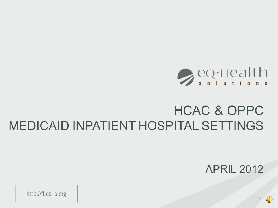 HCAC & OPPC MEDICAID INPATIENT HOSPITAL SETTINGS APRIL 2012 1