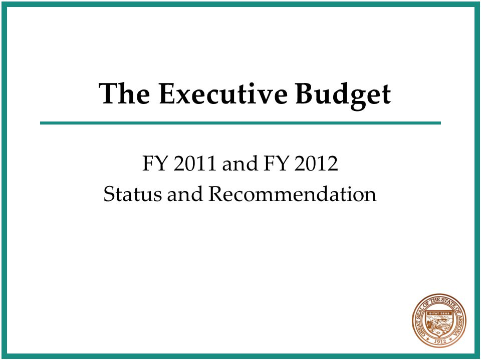 The Executive Budget FY 2011 and FY 2012 Status and Recommendation