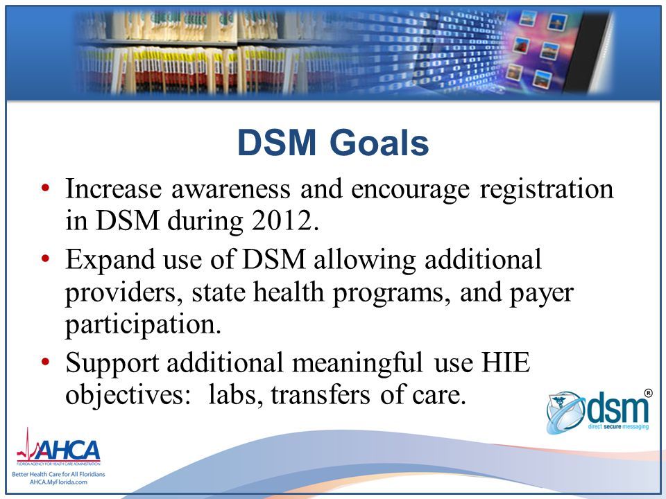 DSM Goals Increase awareness and encourage registration in DSM during 2012.