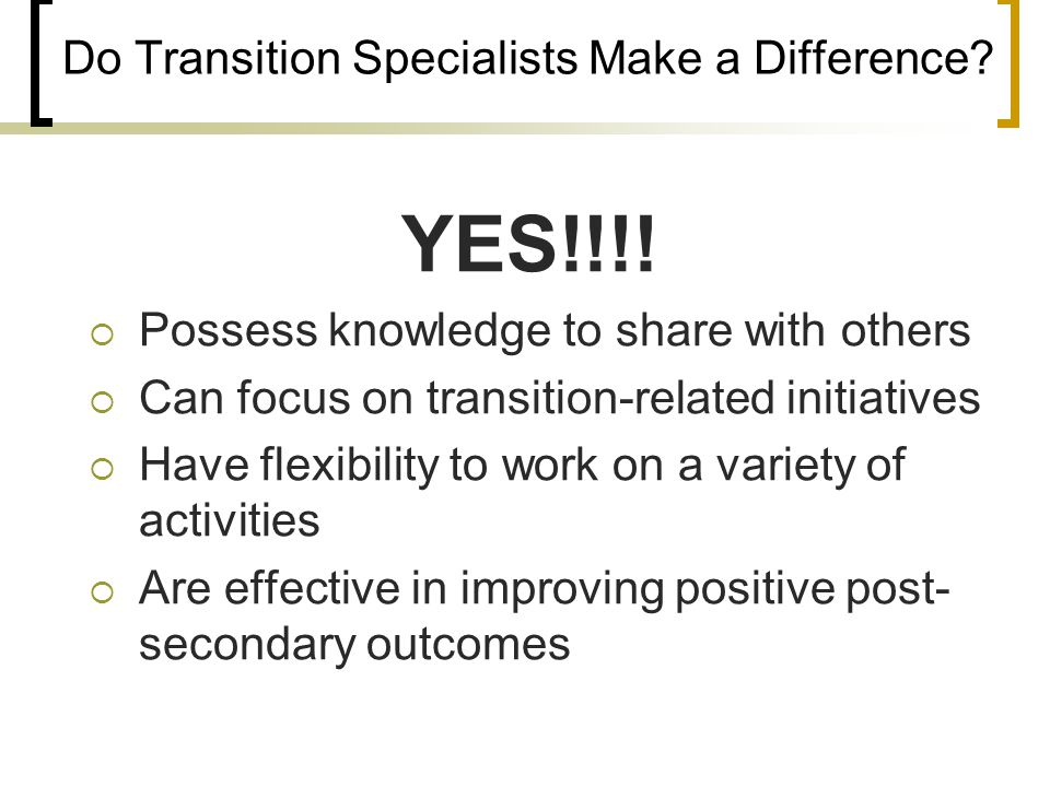Do Transition Specialists Make a Difference. YES!!!.