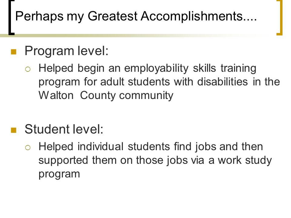 Perhaps my Greatest Accomplishments....