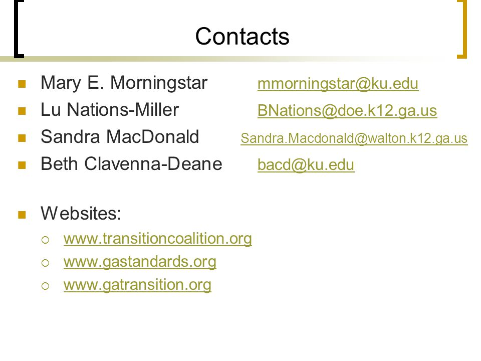Contacts Mary E. Morningstar mmorningstar@ku.edu mmorningstar@ku.edu Lu Nations-Miller BNations@doe.k12.ga.us BNations@doe.k12.ga.us Sandra MacDonald