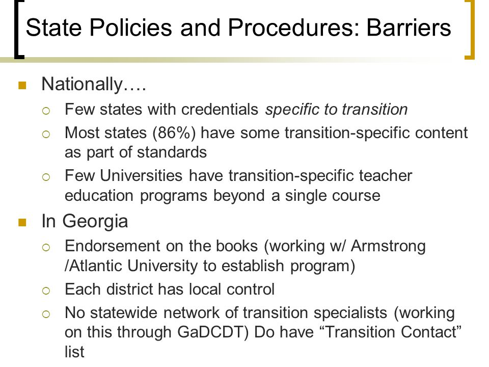 State Policies and Procedures: Barriers Nationally….