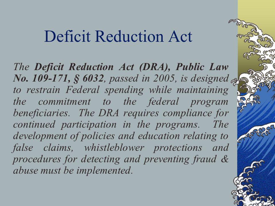 Deficit Reduction Act The Deficit Reduction Act (DRA), Public Law No.