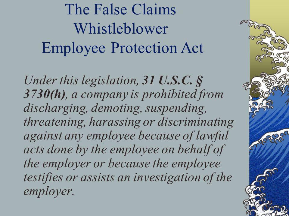 The False Claims Whistleblower Employee Protection Act Under this legislation, 31 U.S.C.
