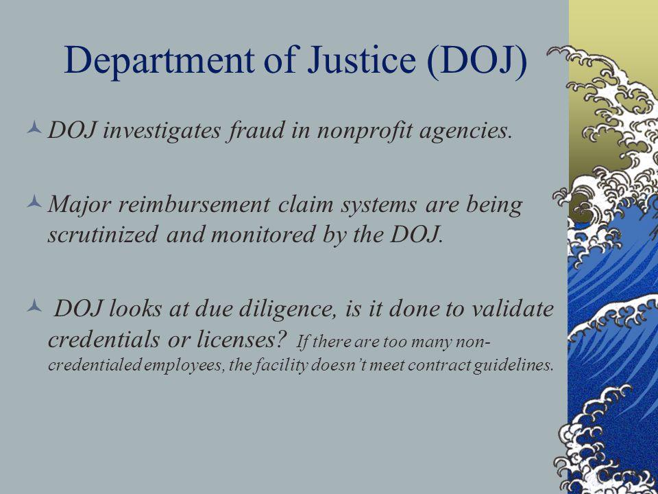 Department of Justice (DOJ) DOJ investigates fraud in nonprofit agencies.