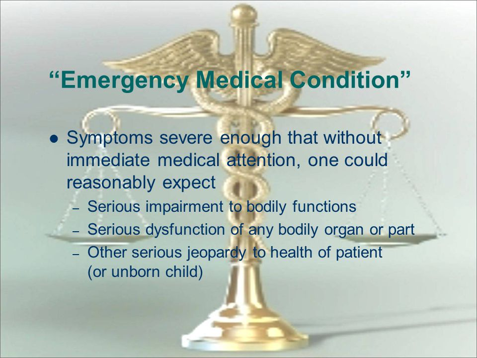 """""""Emergency Medical Condition"""" Acute symptoms (including severe pain, psychiatric disturbances and/or symptoms of substance abuse)"""