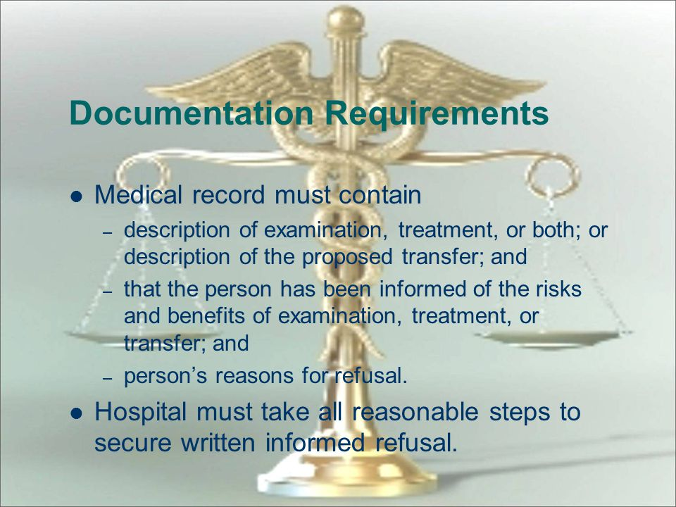 Refusals Patient may refuse further medical examination and treatment, or transfer Hospital must inform patient or patient's representative of the ris
