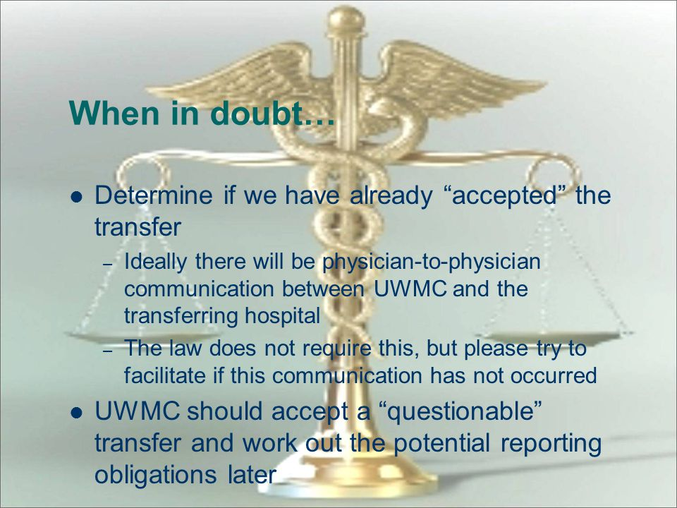 """Does EMTALA apply to the transfer? If the patient is a """"legitimate"""" inpatient at the transferring hospital, EMTALA does not apply – Concerns about a """""""