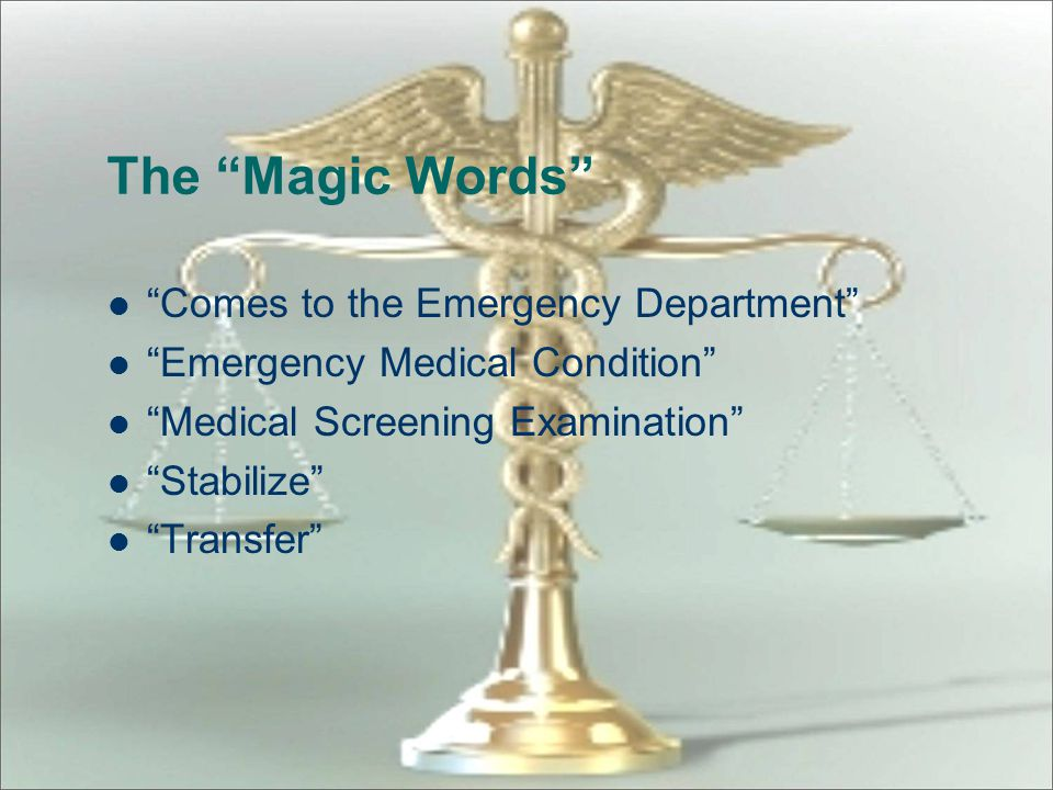 If there is an emergency medical condition, the hospital must provide either - – Further medical examination and treatment to stabilize the medical co