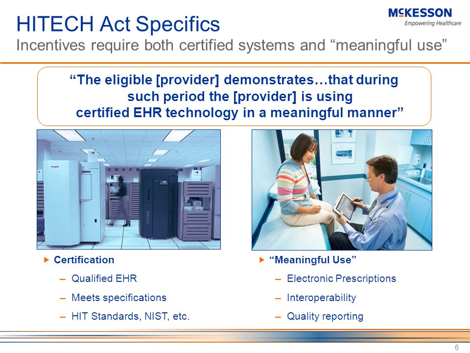 6  Certification ─ Qualified EHR ─ Meets specifications ─ HIT Standards, NIST, etc.