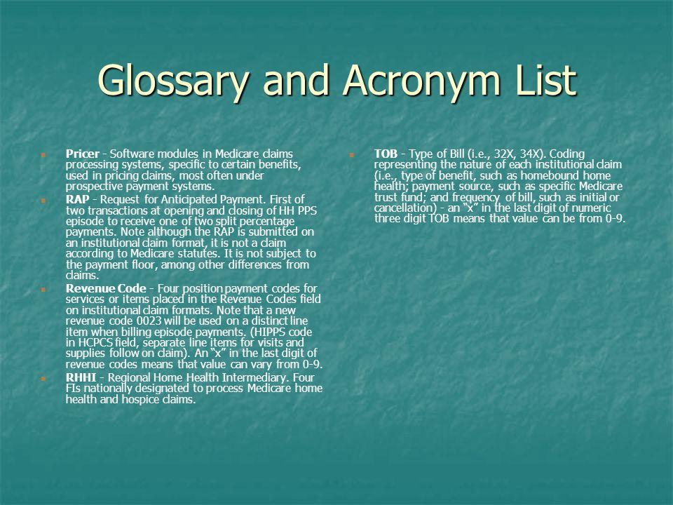 Glossary and Acronym List TOB - Type of Bill (i.e., 32X, 34X).
