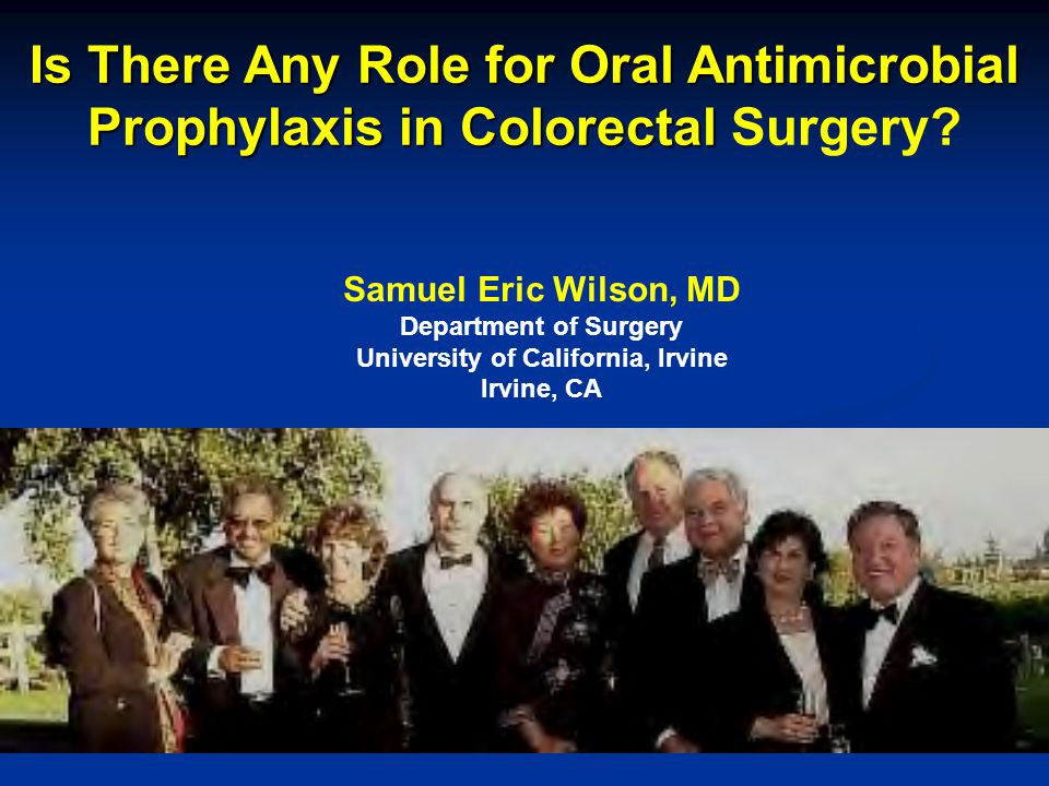 Is There Any Role for Oral Antimicrobial Prophylaxis in Colorectal Is There Any Role for Oral Antimicrobial Prophylaxis in Colorectal Surgery.