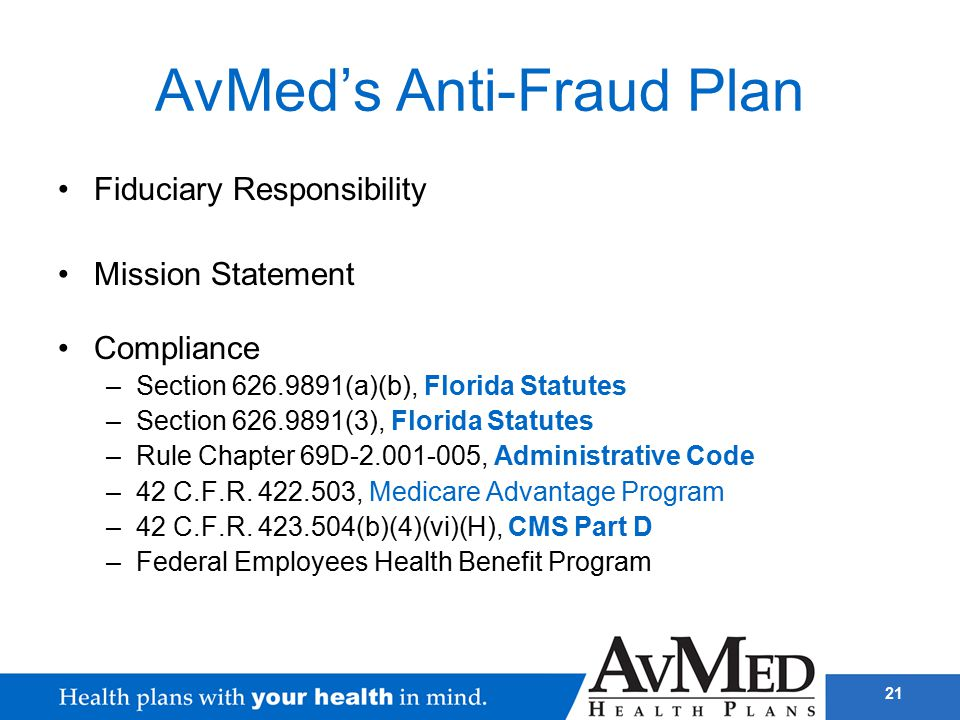 21 AvMed's Anti-Fraud Plan Fiduciary Responsibility Mission Statement Compliance –Section 626.9891(a)(b), Florida Statutes –Section 626.9891(3), Flori
