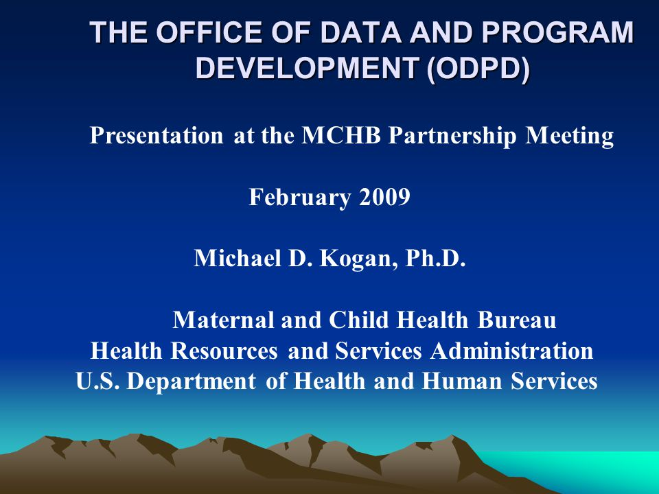 OUR RAISON D'ETRE Build data capacity at the national, state, and local levels Strengthen the present and future workforce skill levels in MCH epidemiology Disseminate information and strengthen the evidence base in MCH Coordinate MCHB's work on program accountability, evaluation, and policy analysis