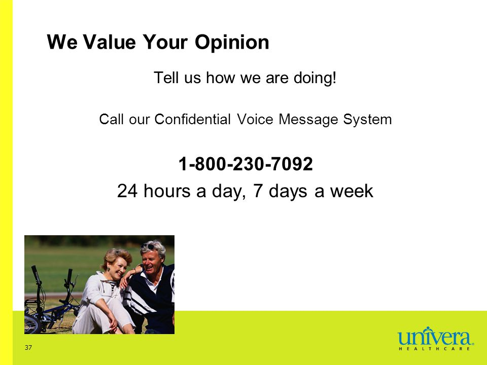 37 We Value Your Opinion Tell us how we are doing.